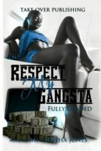 Respect My Gangsta by Ms.Pantha Jones