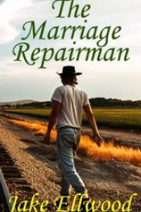 The Marriage Repairman by Jake Ellwood