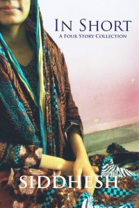 In Short – A Four Story Collection by Siddhesh