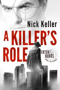 A Killer's Role: Erter & Dobbs Book 1 by Nick Keller