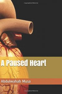 A Paused Heart by Abdulwahab Musa