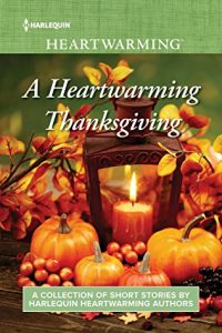 A Heartwarming Thanksgiving by Melinda Curtis