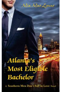 Atlanta's Most Eligible Bachelor by Mia Mae Lynne