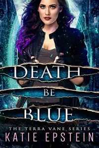 Death Be Blue by Katie Epstein