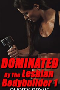 Dominated By The Lesbian Bodybuilder 1 (Rough Lesbian Domination) by Purity Payne