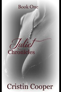 Juliet Chronicles Book One by Cristin Cooper