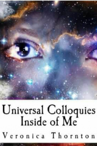 Universal Colloquies Inside of Me by Veronica Thornton