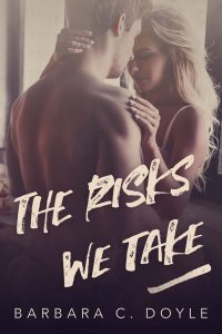The Risks We Take by Barbara C. Doyle