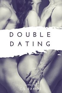 Double Dating by C.S. Ramos