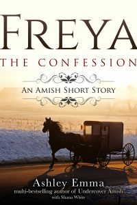 Freya: The Confession (an Amish Short Story, Book 2 in the Freya Series) by Ashley Emma