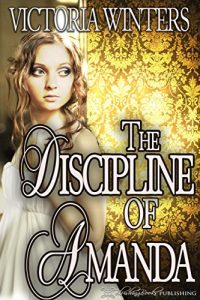 The Discipline of Amanda by Victoria Winters