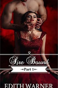 Sire Bound: Part 1 by Edith Warner