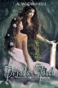 Dryad's Touch by A. W. Graybill