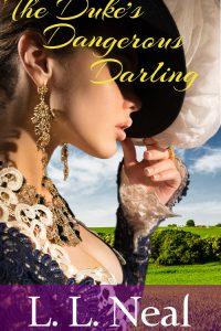 The Duke's Dangerous Darling by LL Neal