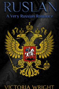 Ruslan: A Very Russian Romance by Victoria Wright