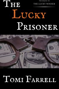 The Lucky Prisoner by Tomi Farrell