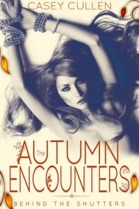 The Autumn Encounters by Casey Cullen