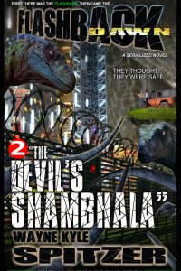"Flashback Dawn, A Serialized Novel, Part Two: ""The Devil's Shambhala"" by Wayne Kyle Spitzer"
