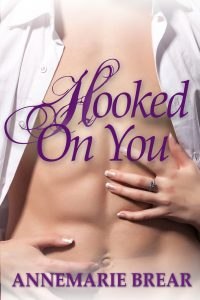 Hooked on You by AnneMarie Brear