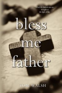 Bless Me Father by Tom Walsh