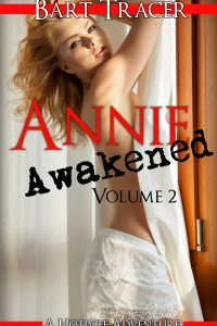 Annie Awakened, Volume 2: A Hotwife Adventure by Bart Tracer