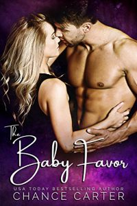 The Baby Favor by Chance Carter