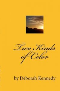 Two Kinds of Color by Deborah Kennedy