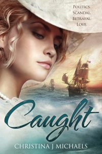 Caught: A Historical Romance by Christina J Michaels