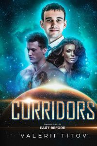 CORRIDORS part Before thriller romance by Valerii Titov