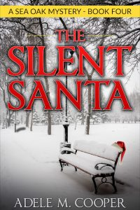 The Silent Santa (A Sea Oak Mystery – Book Four) by Adele M. Cooper