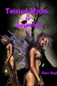 Twisted Myths & Legends by Starr Sayles