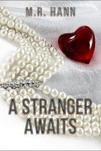 A Stranger Awaits by M.R. Hann