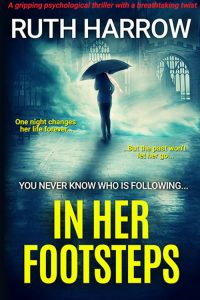In Her Footsteps: A Gripping Psychological Thriller With a Breathtaking Twist by Ruth Harrow