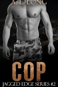 Cop: Jagged Edge Series #2 by A.L. Long