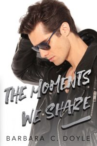 The Moments We Share by Barbara C. Doyle