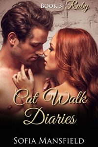 Cat Walk Diaries – Book 3 – Ruby by Sofia O. Mansfield