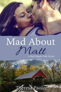 Mad About Matt by Theresa Paolo