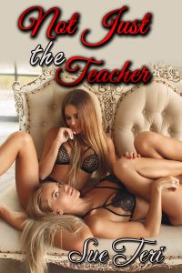 Not Just The Teacher by Sue Teri
