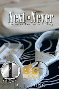 Next to Never: Shattered Innocence trilogy by A.L. Long