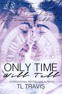 Only Time Will Tell by TL Travis