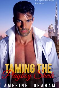 Taming the Playboy Sheik by Amerine Graham