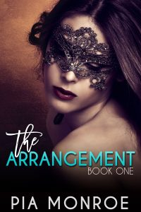 The Arrangement (Book One) by Pia Monroe