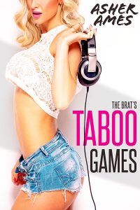 The Brat's Taboo Games by Asher Ames