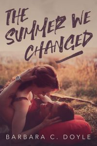 The Summer We Changed by Barbara C. Doyle