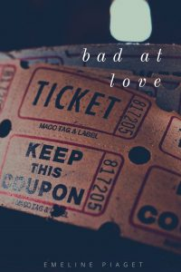 Bad at Love by Emeline Piaget