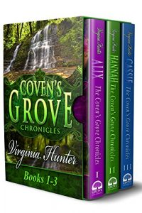 The Coven's Grove Chronicles: Omnibus 1-3 by Virginia Hunter