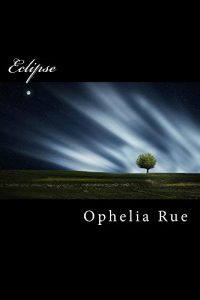 Eclipse by Ophelia Rue