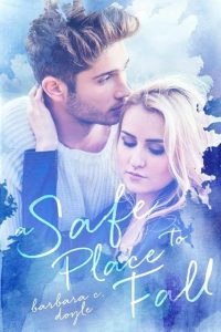 A Safe Place to Fall by Barbara C. Doyle