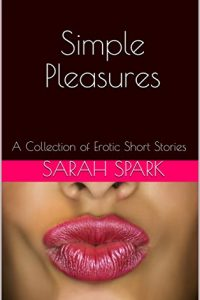 Simple Pleasures by Sarah Spark