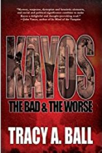 KAYOS: The Bad & The Worse by Tracy A. Ball